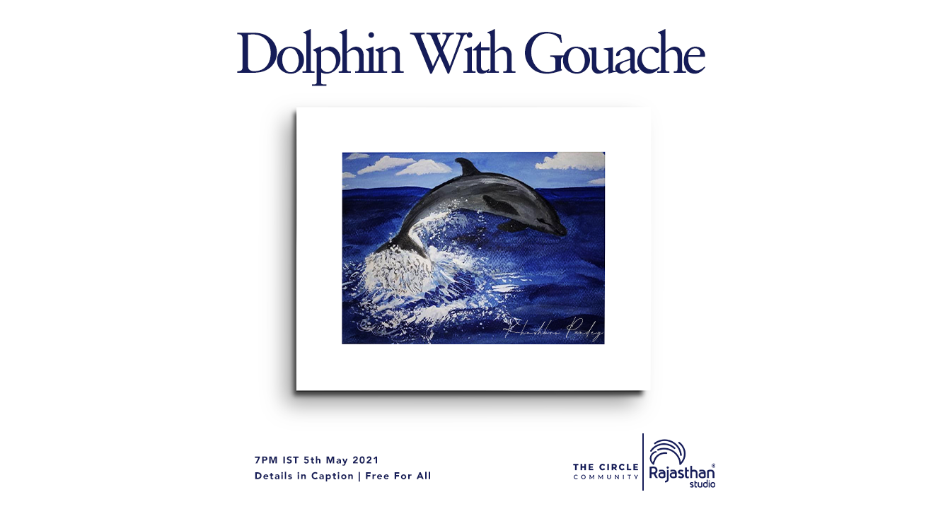 Dolphin with Gouache Workshop by The Circle Community