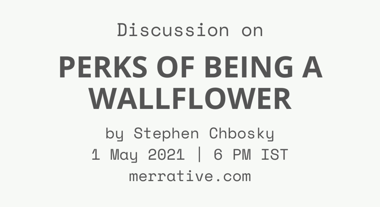 Book Discussion: The Perks of being a wallflower by Stephen Chbosky