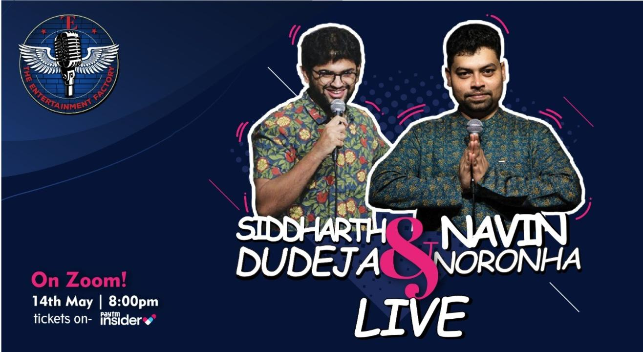 The Entertainment Factory presents Siddharth Dudeja & Navin Noronha Live