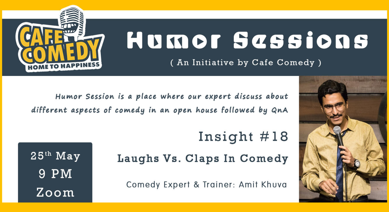 Humor Session : Insight #18 : Laughs Vs. Claps In Comedy