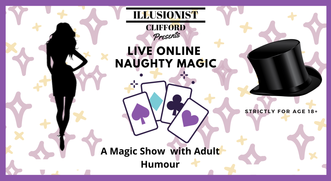 Naughty Magic- A Magic Show with Adult Humour