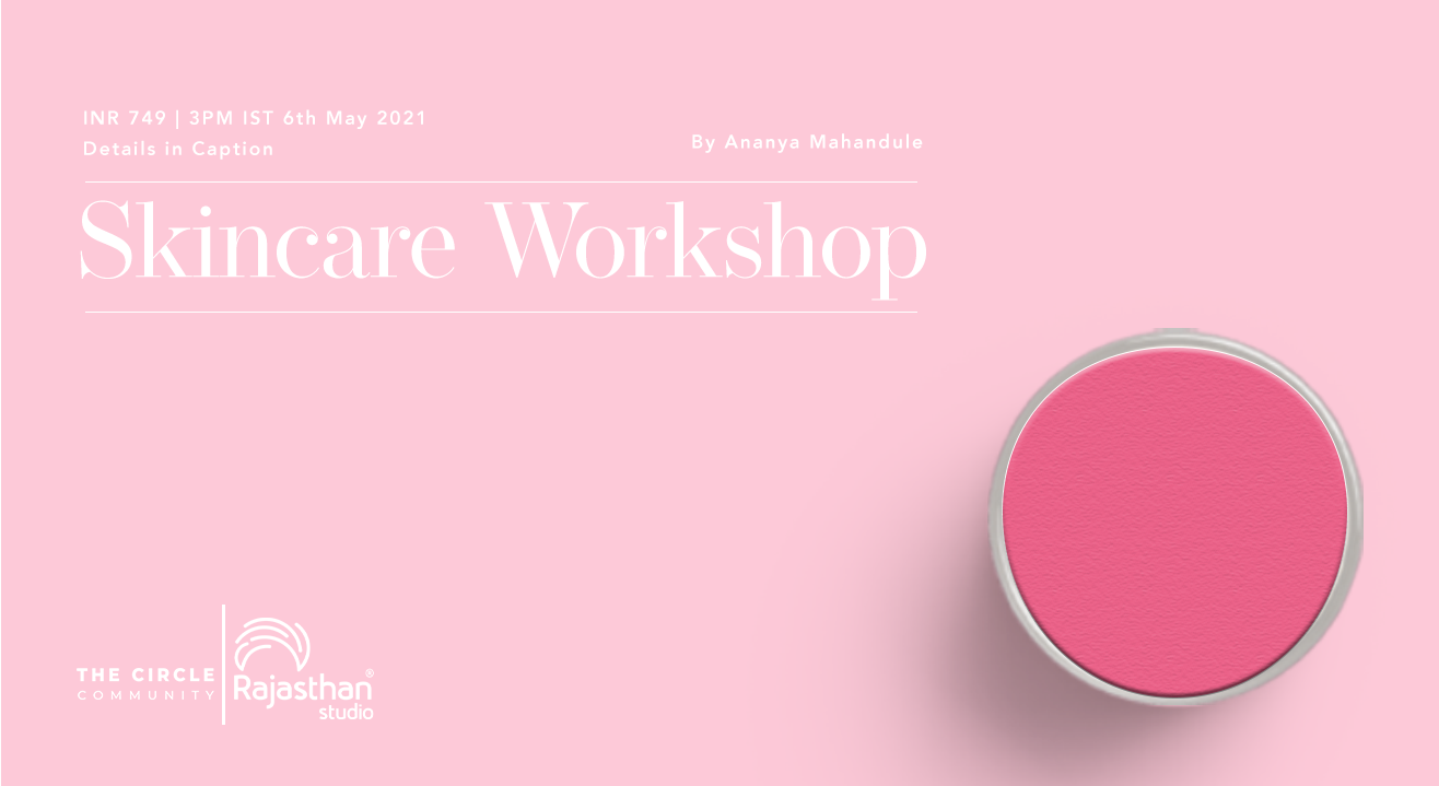 Skincare Workshop By The Circle Community