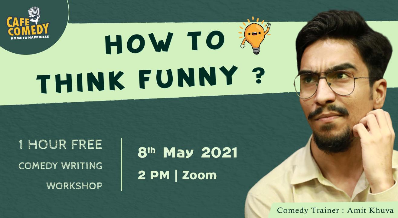 How To Think Funny? : Comedy Writing Workshop on Zoom