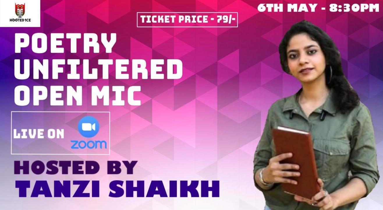 Poetry Unfiltered Open Mic ft. Tanzi Shaikh