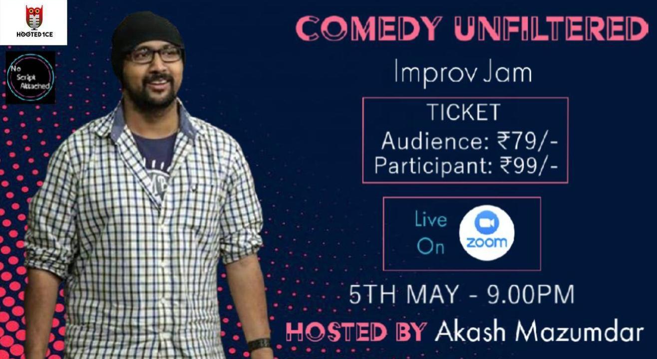 Comedy Unfiltered Improv Jam Hosted by Akash Mazumdar
