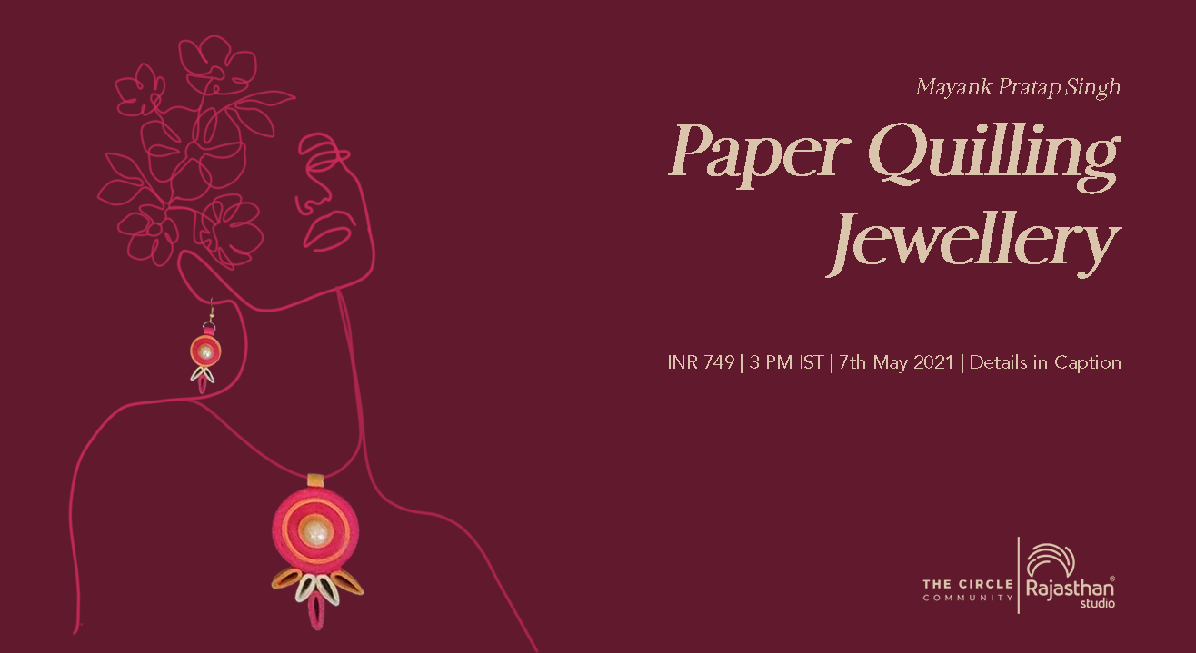 Paper Quilling Jewellery Workshop by The Circle Community