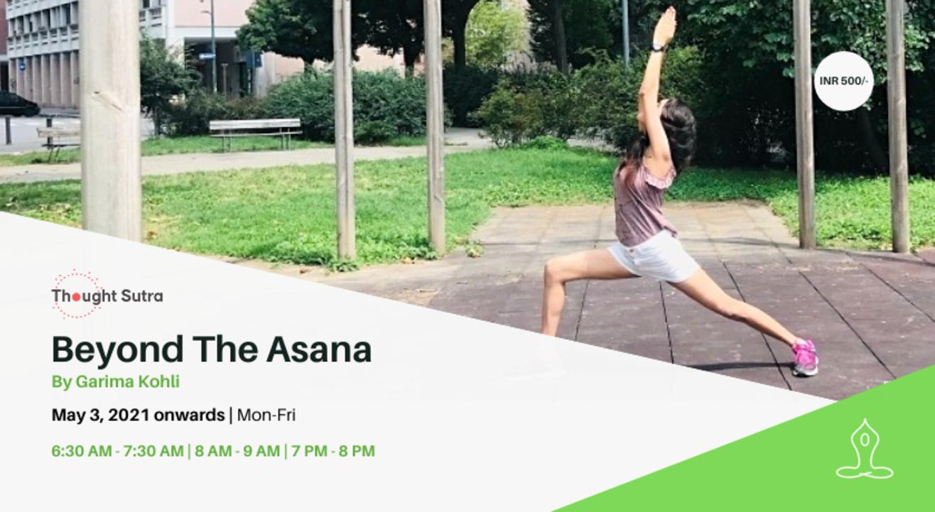 Beyond The Asana