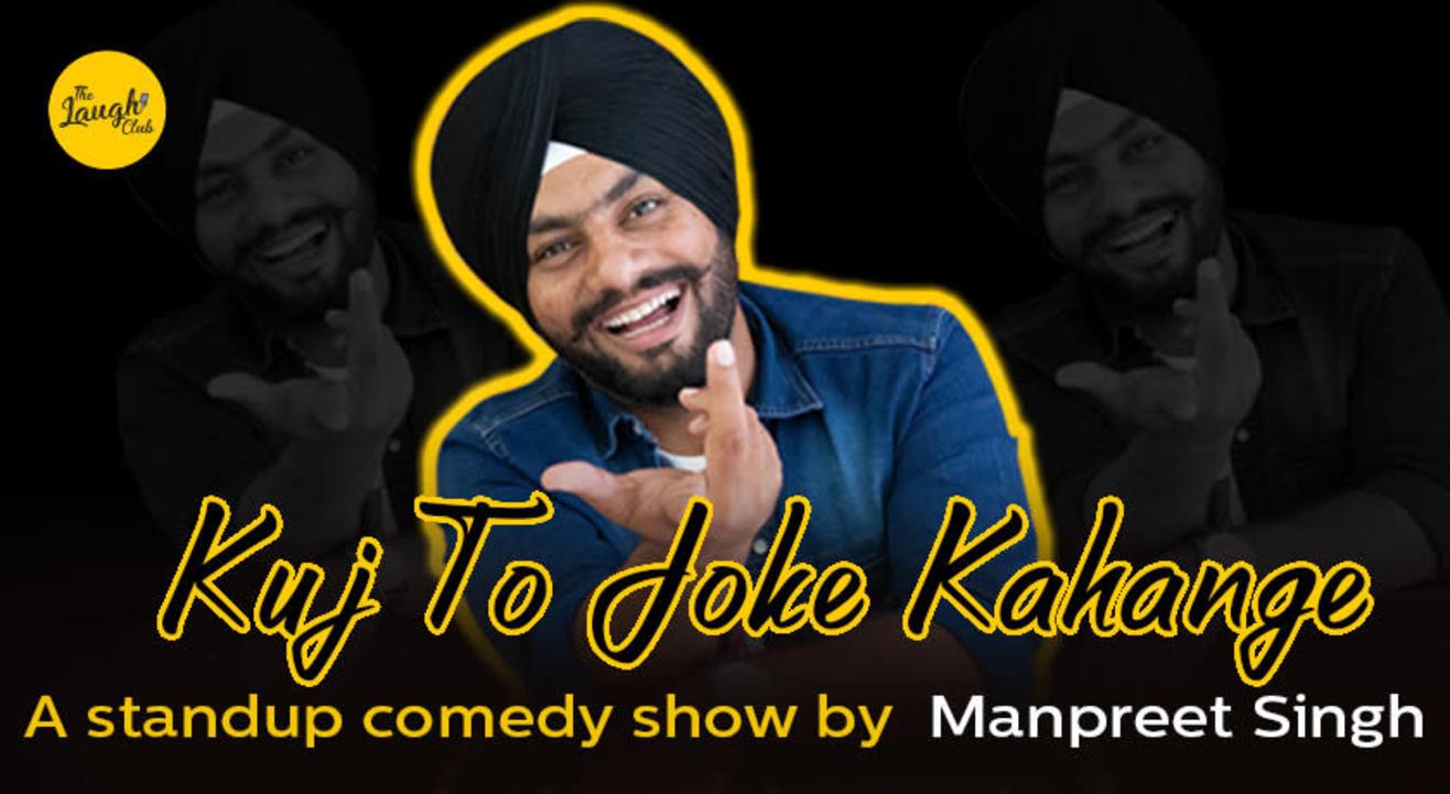 Kuj to joke kahange - Online comedy show Ft. Manpreet Singh