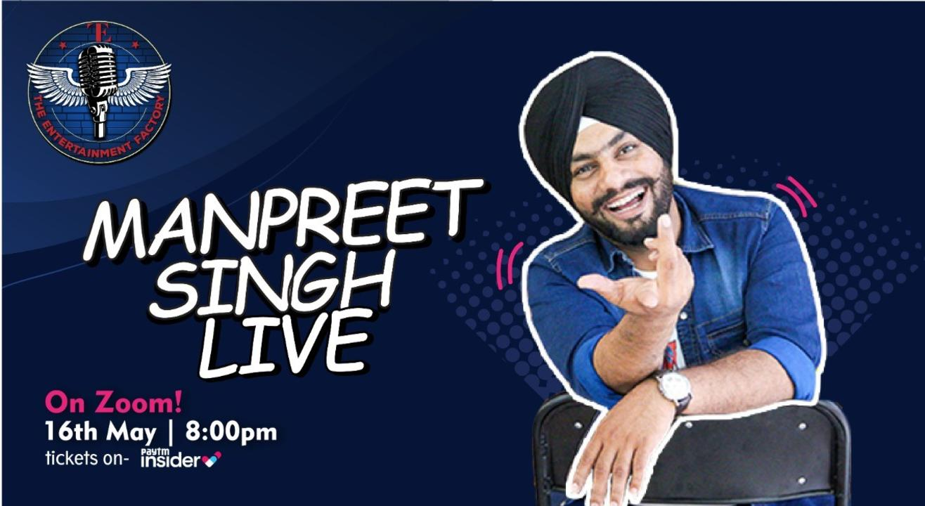 The Entertainment Factory presents Manpreet Singh Live