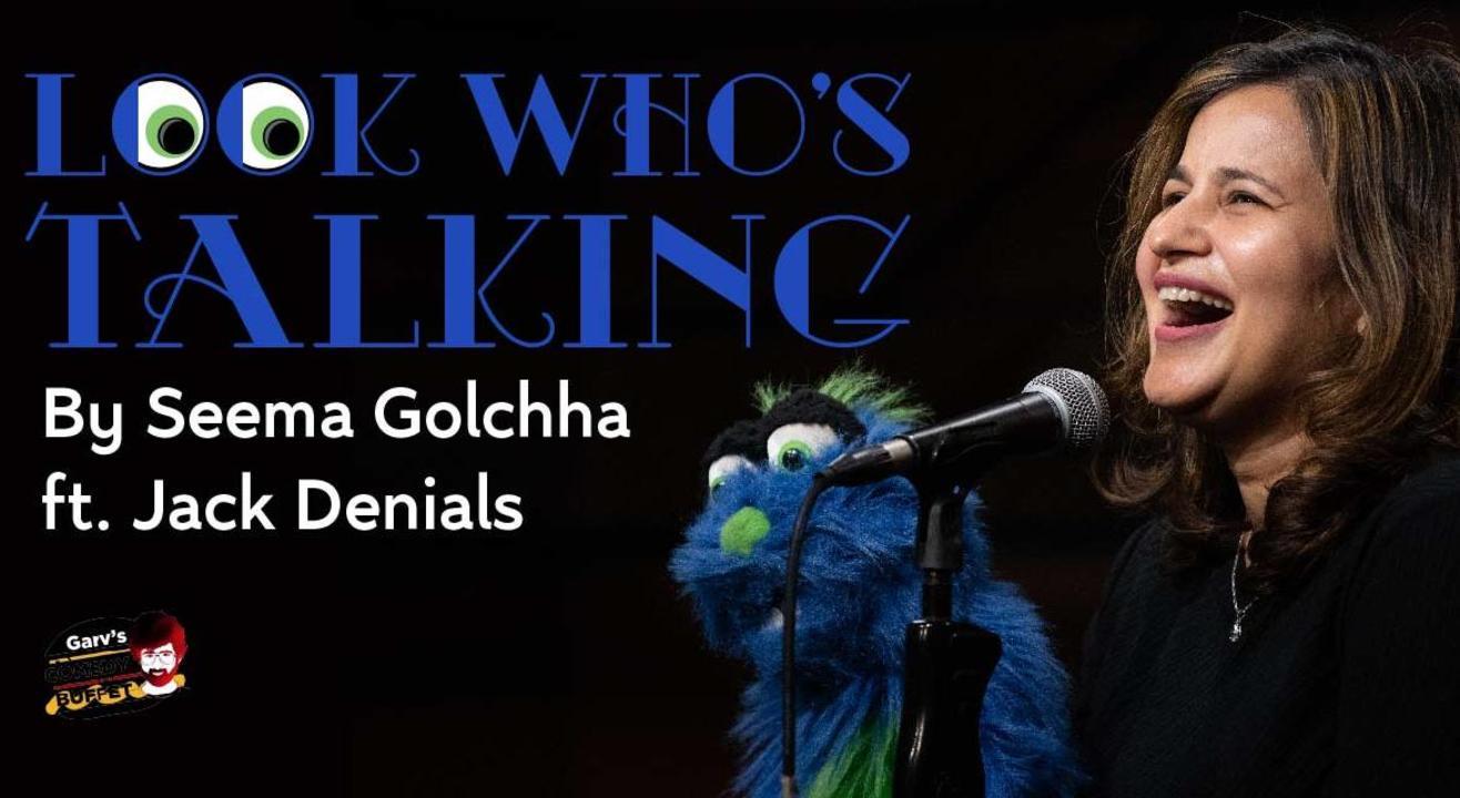 Look Who's Talking by Seema Golchha @Garv's Comedy Buffet