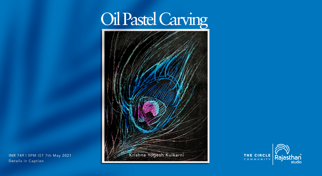 Oil Pastel Carving Workshop by The Circle Community