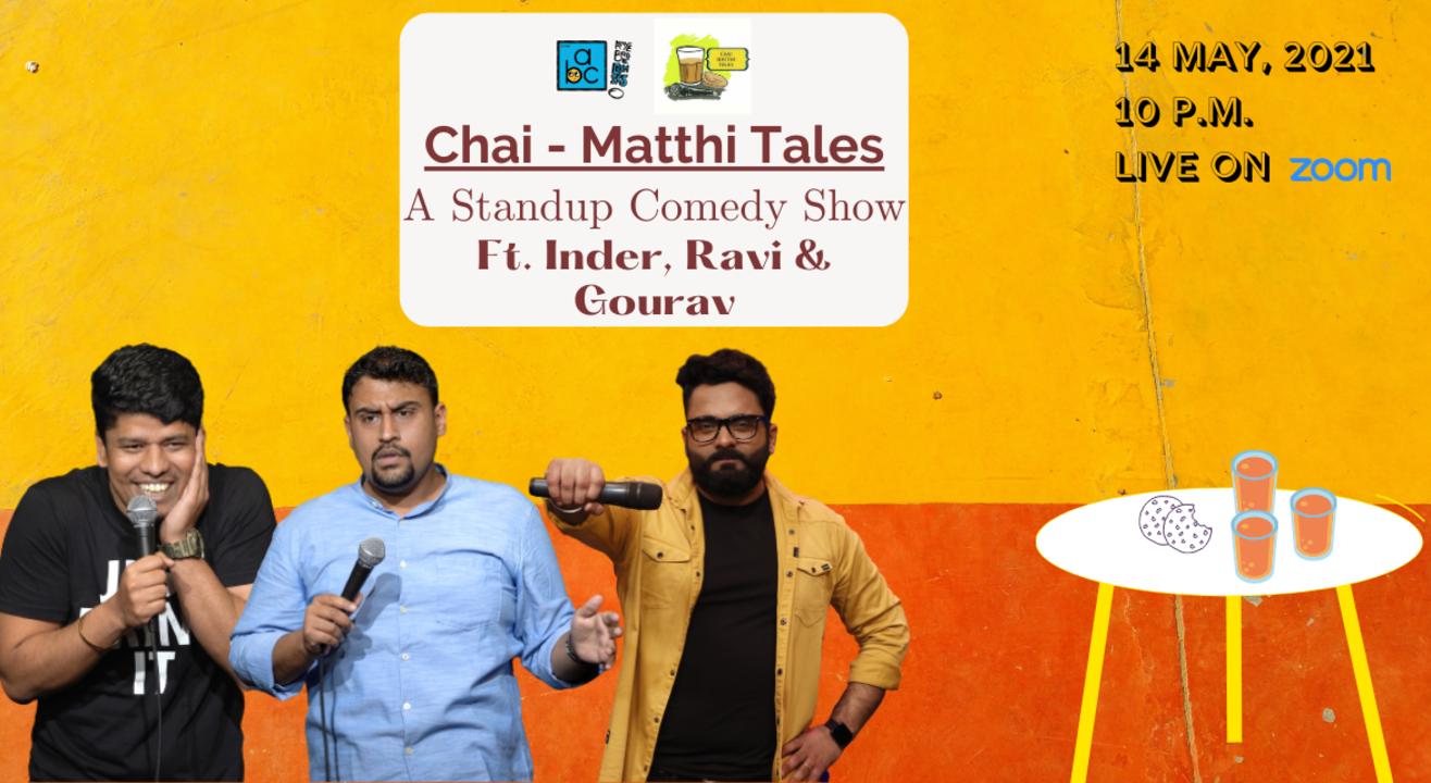 Chai-Matthi Tales : A Standup Comedy Show Ft. Ravi,  Gaurav & Inder Sahani