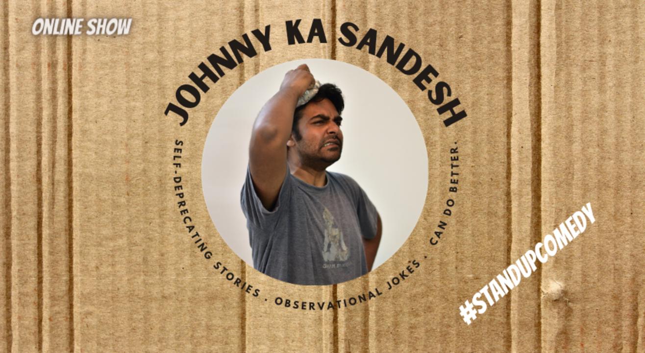 Johnny Ka Sandesh - live comedy show