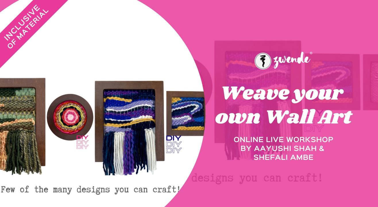 Weave your own Wall Art [Online Live Workshop - Material Kit Available]