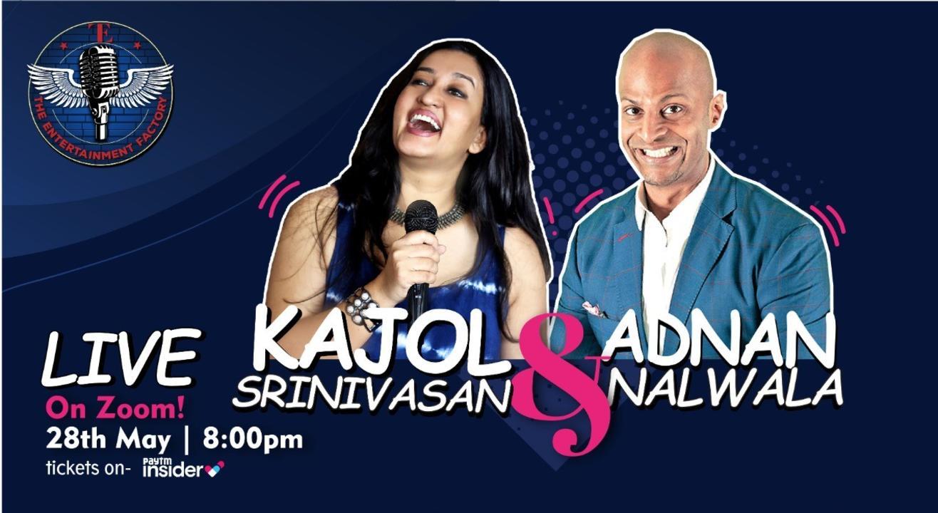 The Entertainment Factory presents Adnan Nalwala & Kajol Srinivasan Live