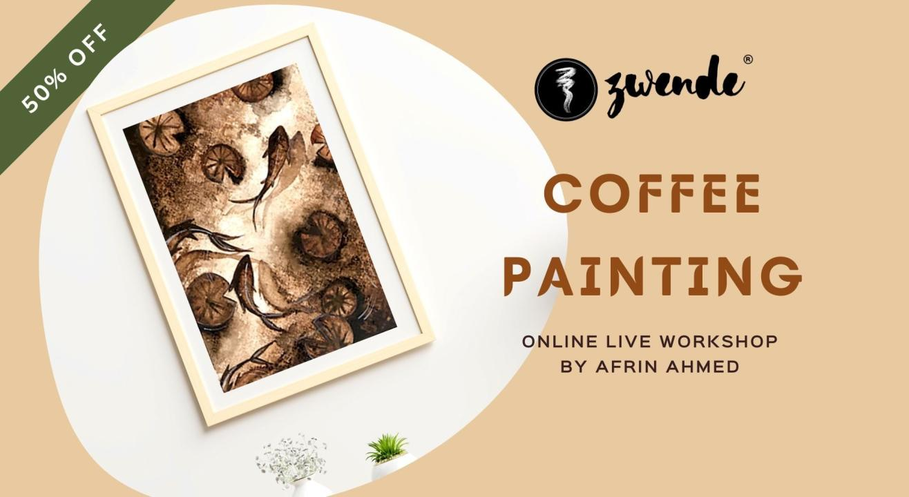 Coffee Painting [Online Live Workshop]