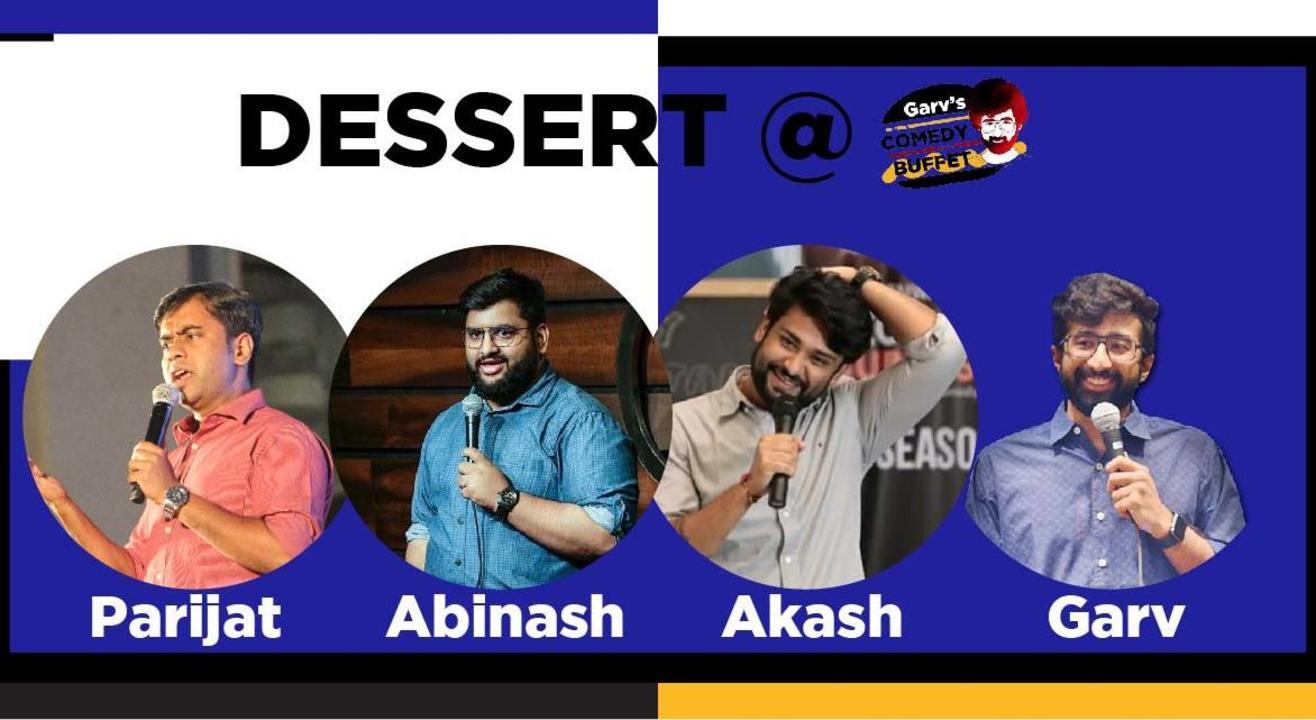 Dessert @Garv's Comedy Buffet