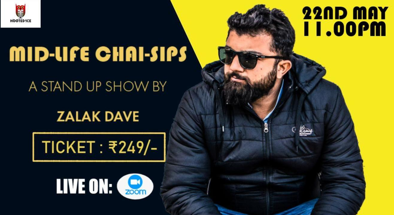 Mid-life Chai-Sips ( A Stand Up Show by Zalak Dave )