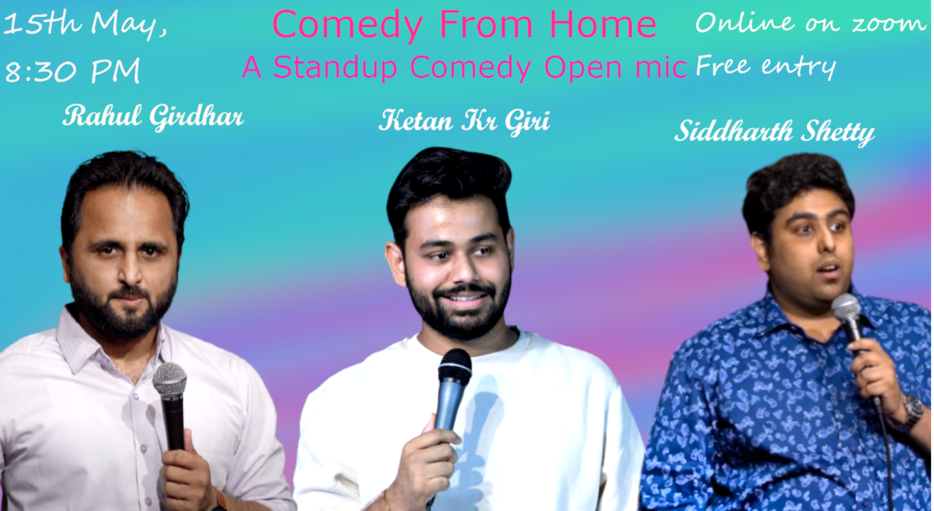 Comedy From home by Machao open mic With: Rahul Girdhar , Ketan KR Giri and Siddharth Shetty