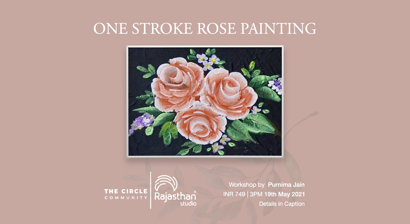 One Stroke Rose Painting Workshop by The Circle Community