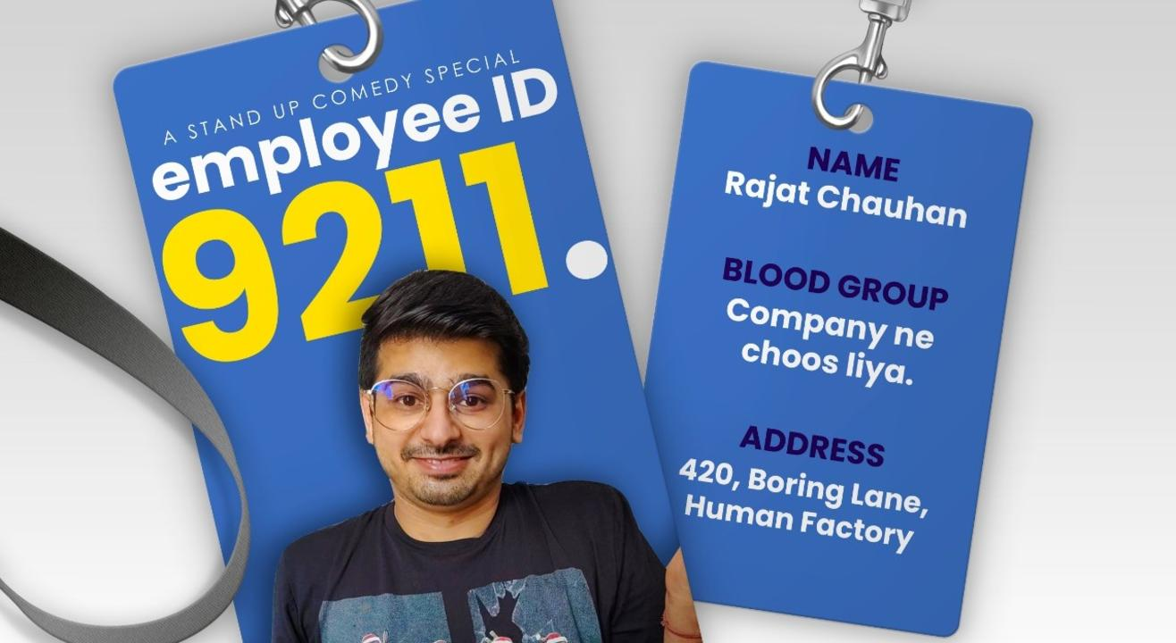 Employee Id 9211 a Stand Up Comedy show ( Read Description)