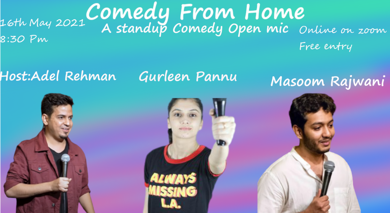 Comedy From home by Machao open mic Hosted by Adel Rahman F.t  Gurleen Pannu And Masoom Rajwani
