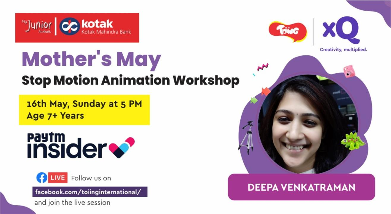 Mother's May Stop Motion Workshop | In Association with Kotak Mahindra Bank