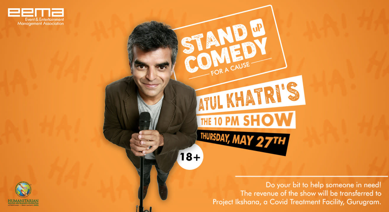 """Stand-up Comedy For A Cause """"Atul Khatri's The 10 PM Show"""""""