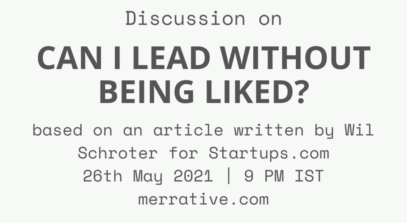 Discussion on 'Can I Lead Without Being Liked?' - article by Startups.com