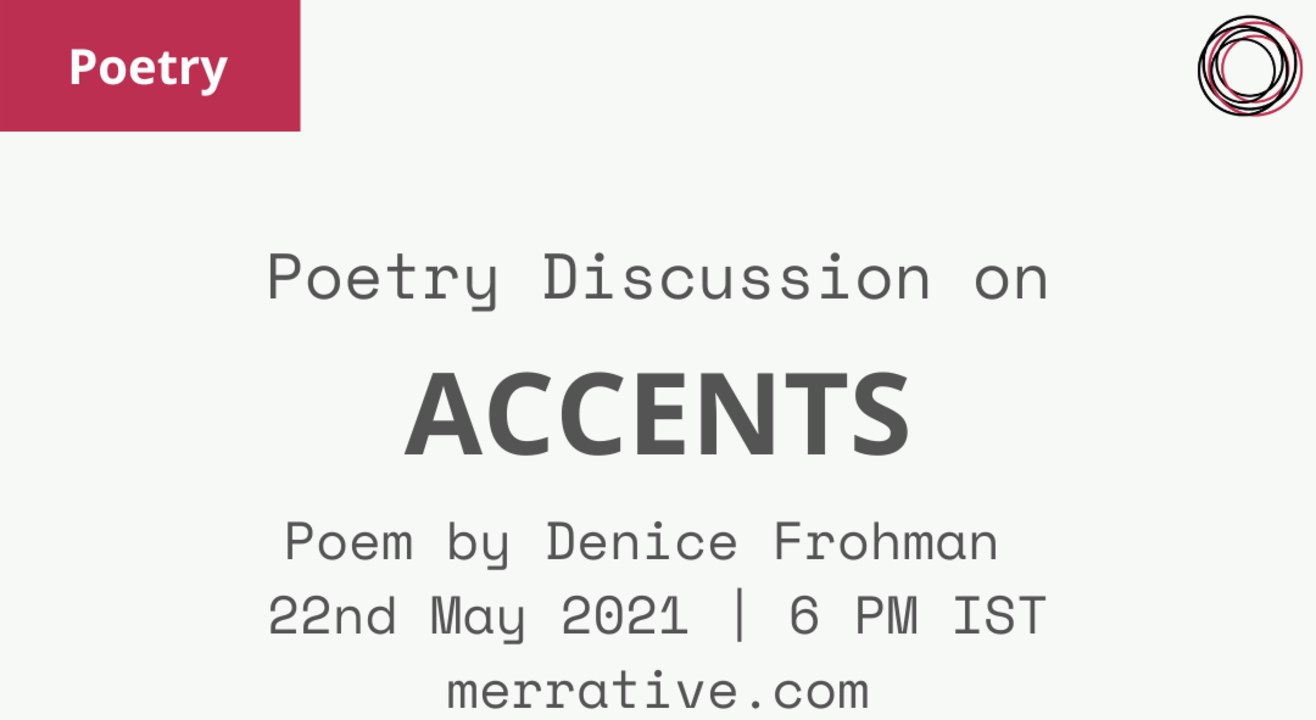 Poetry Discussion: Accents by Denice Frohman