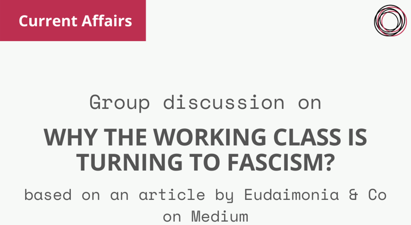 Group Discussion on 'Why the Working Class is Turning to Fascism'