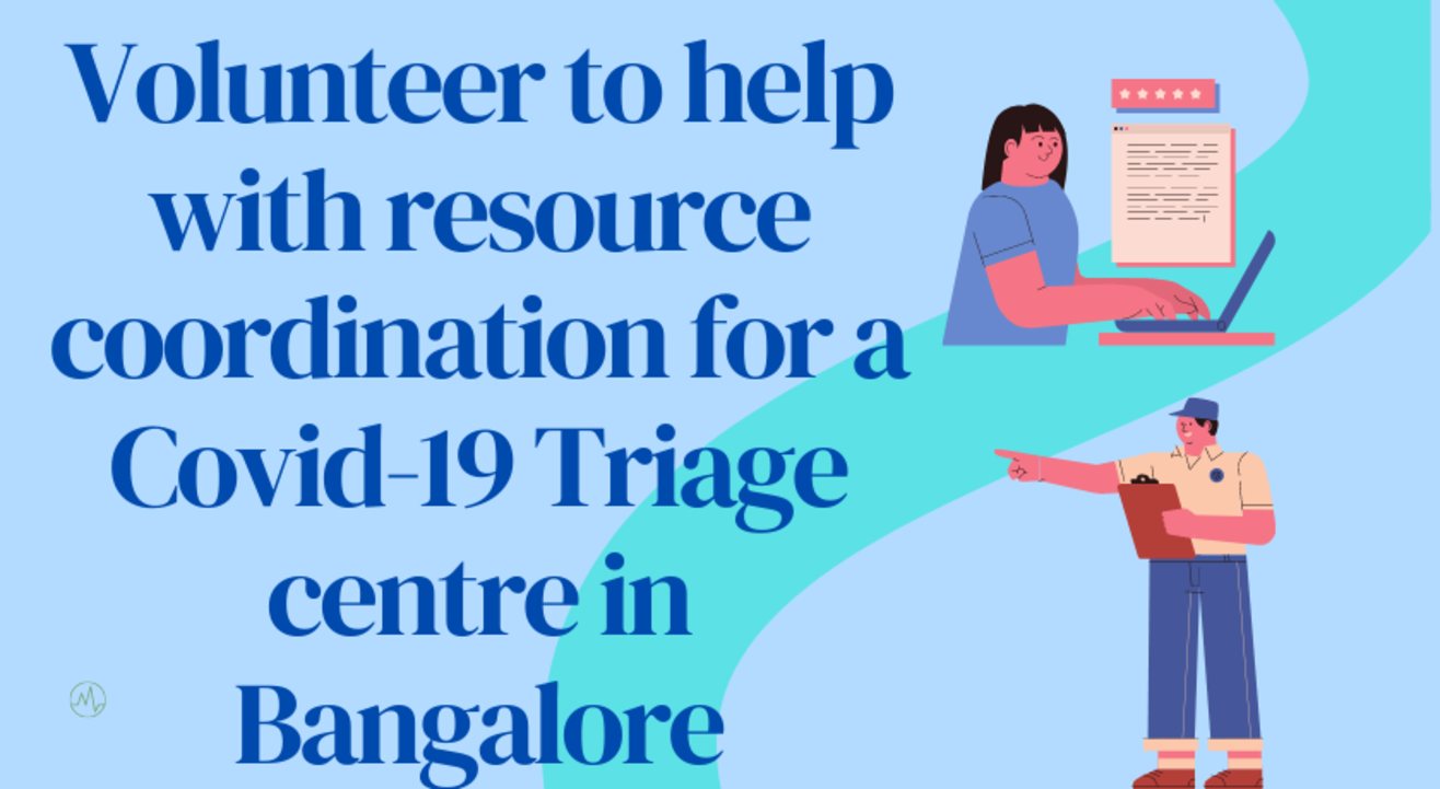Volunteer to help with resource coordination for a Covid-19 Triage centre in Bangalore