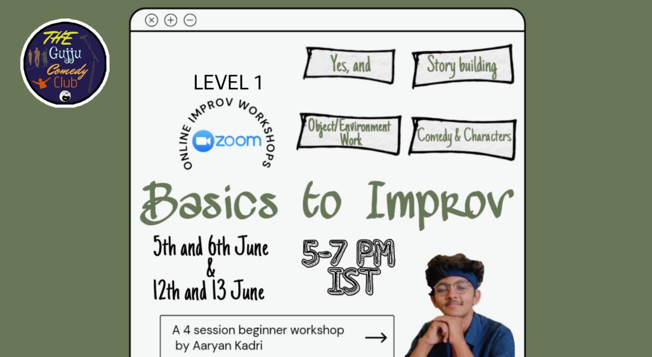 Basics To Improv : Workshop