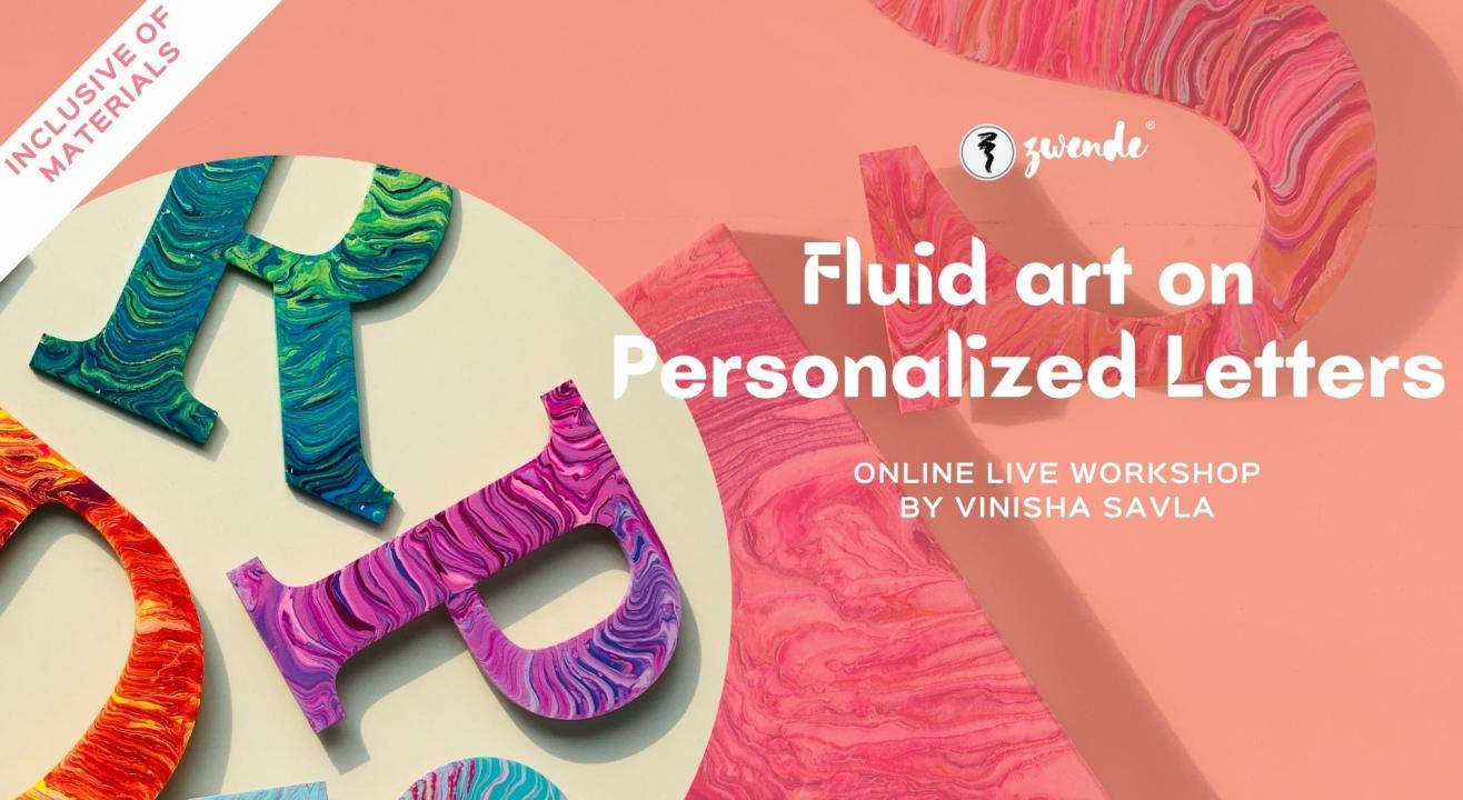 Fluid Art on Personalized Letters [Online Live Workshop - Inclusive of Materials]