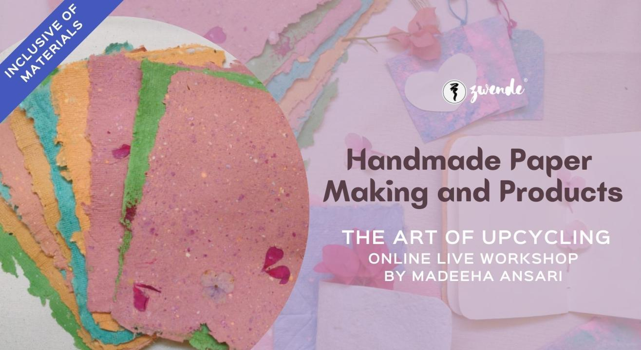 Handmade Paper Making and Products : The art of upcycling [Online Live Workshop - Inclusive of Materials]