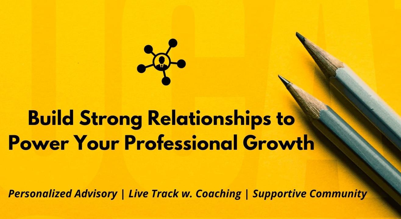 Build Strong Relationships to Power Your Professional Growth