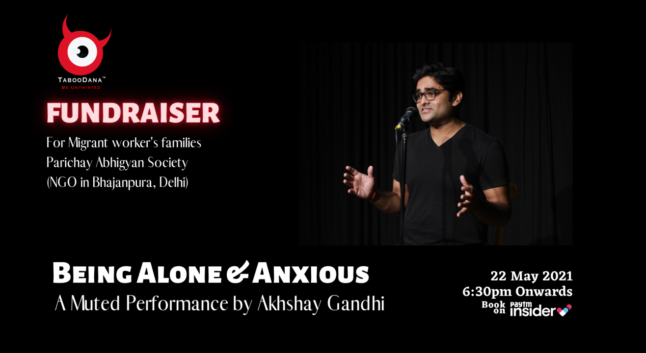 TabooDana Avow Fundraiser : A Muted Performance by Akhshay Gandhi