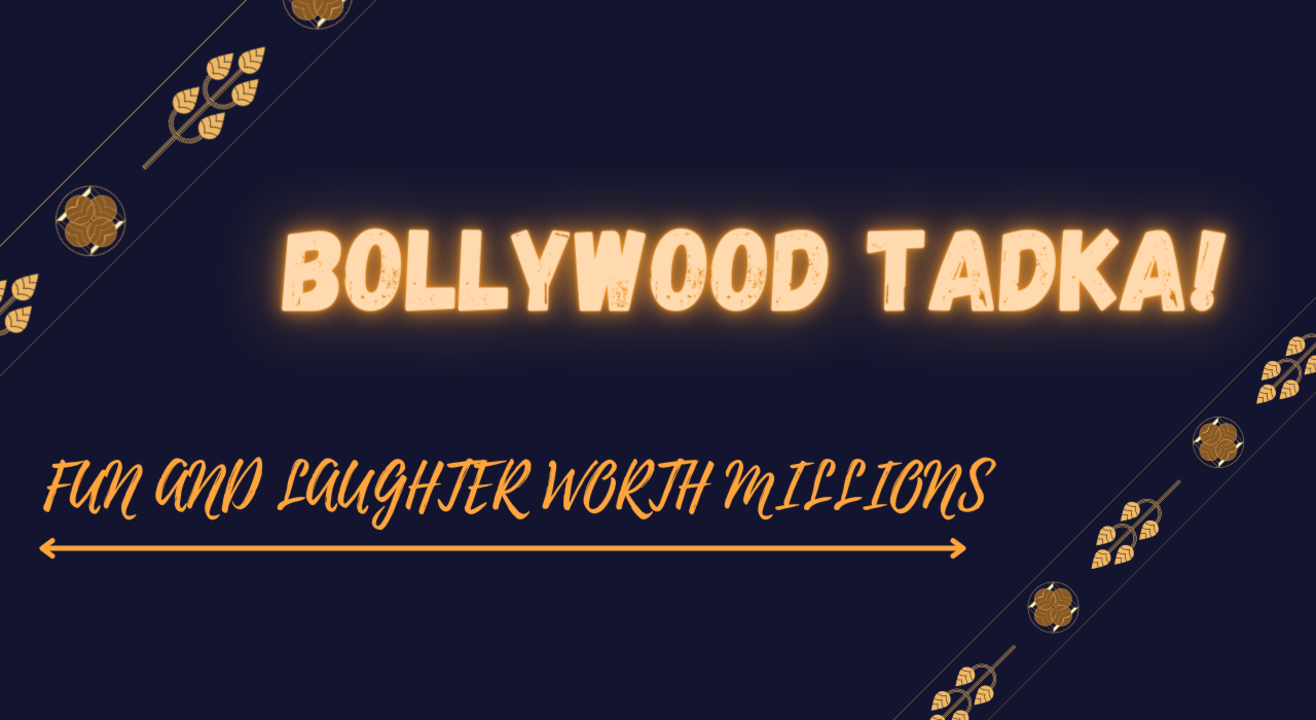 Bollywood Tadka! - Bollywood Fun and Drama