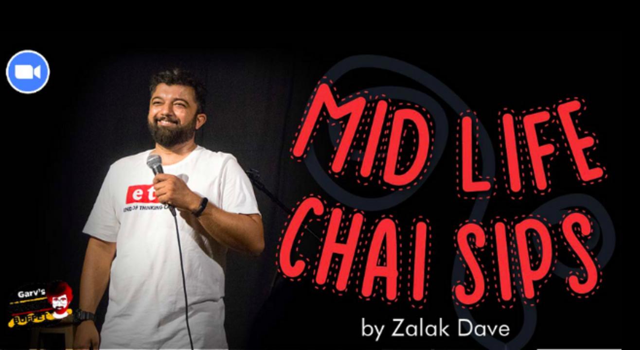 Mid Life Chai Sips ft. Zalak Dave @Garv's Comedy Buffet