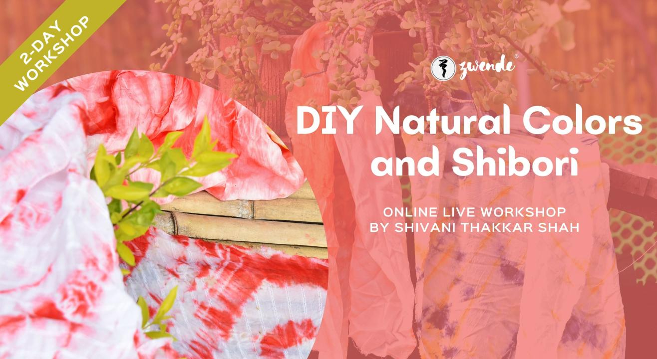 DIY Natural Colors and Shibori [Online Live Workshop - Materials Kit Available]