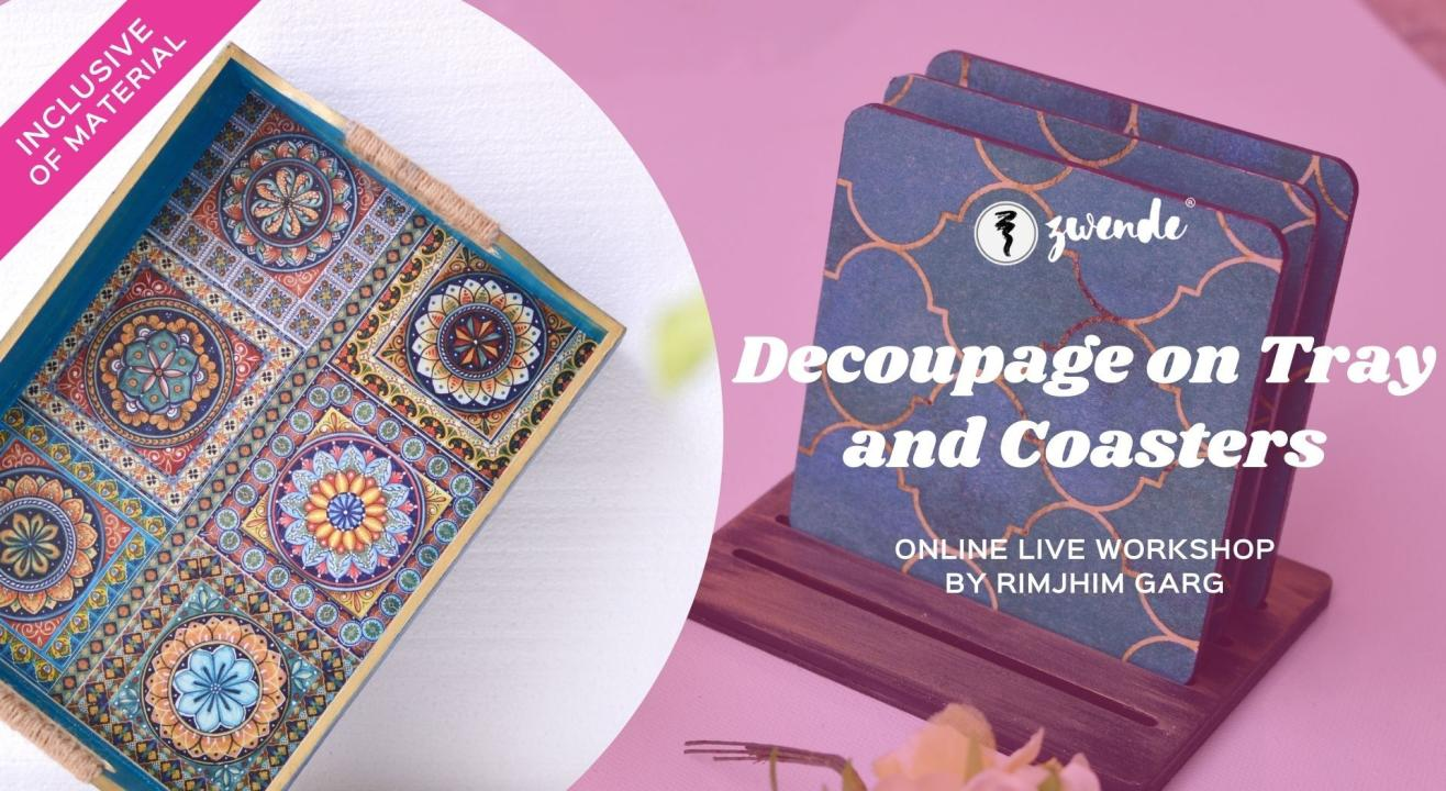 Decoupage on Tray and Coasters [Online Live Workshop - Inclusive of Materials]