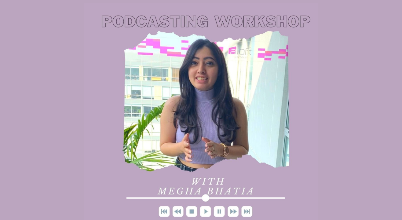 Podcasting Workshop for Beginners with Megha Bhatia