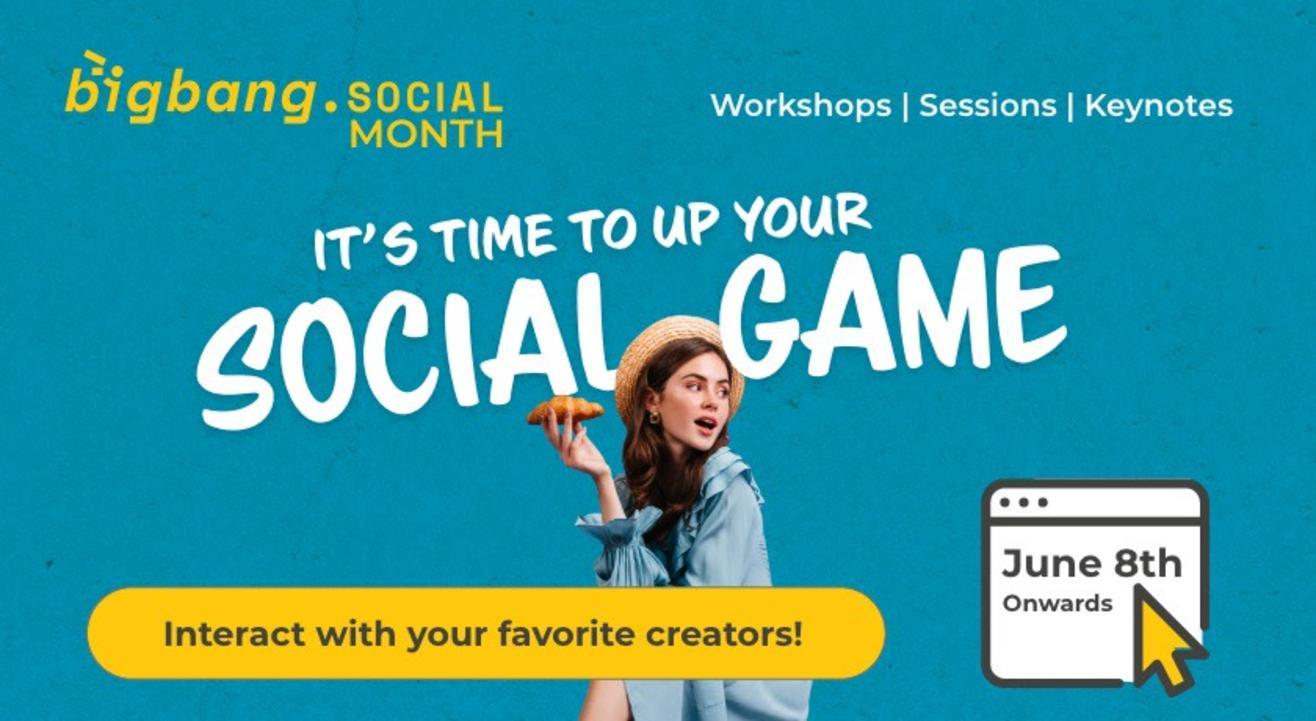 BigBang.Social Month - Workshops , Sessions, Keynotes All Month
