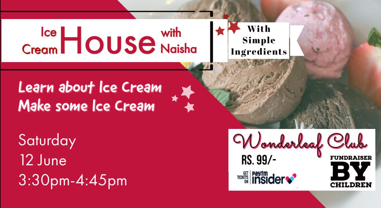 IceCream House | Learn and Make Icecream | Fundraiser at WonderleafClub