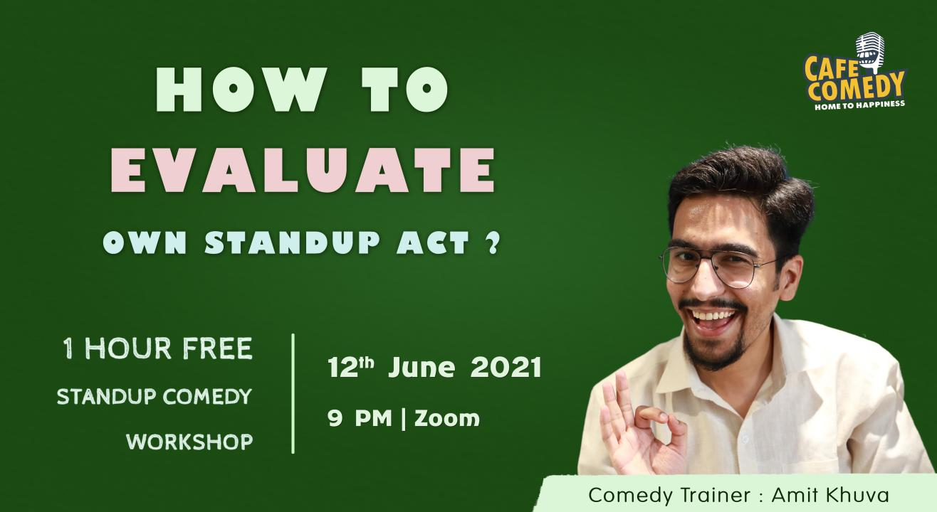 How To Evaluate Own Standup Act? : Comedy Workshop On Zoom