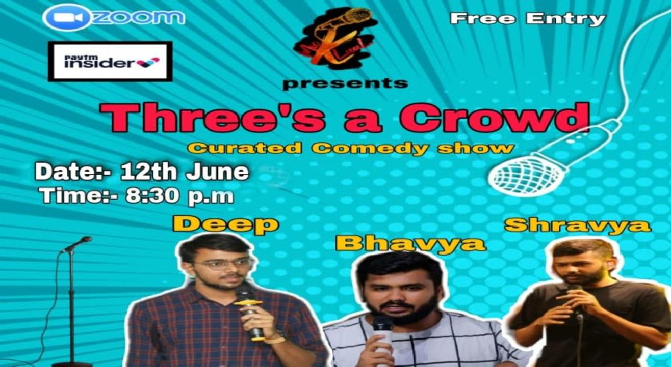 THREE'S  A CROWD - A CURATED COMEDY SHOW