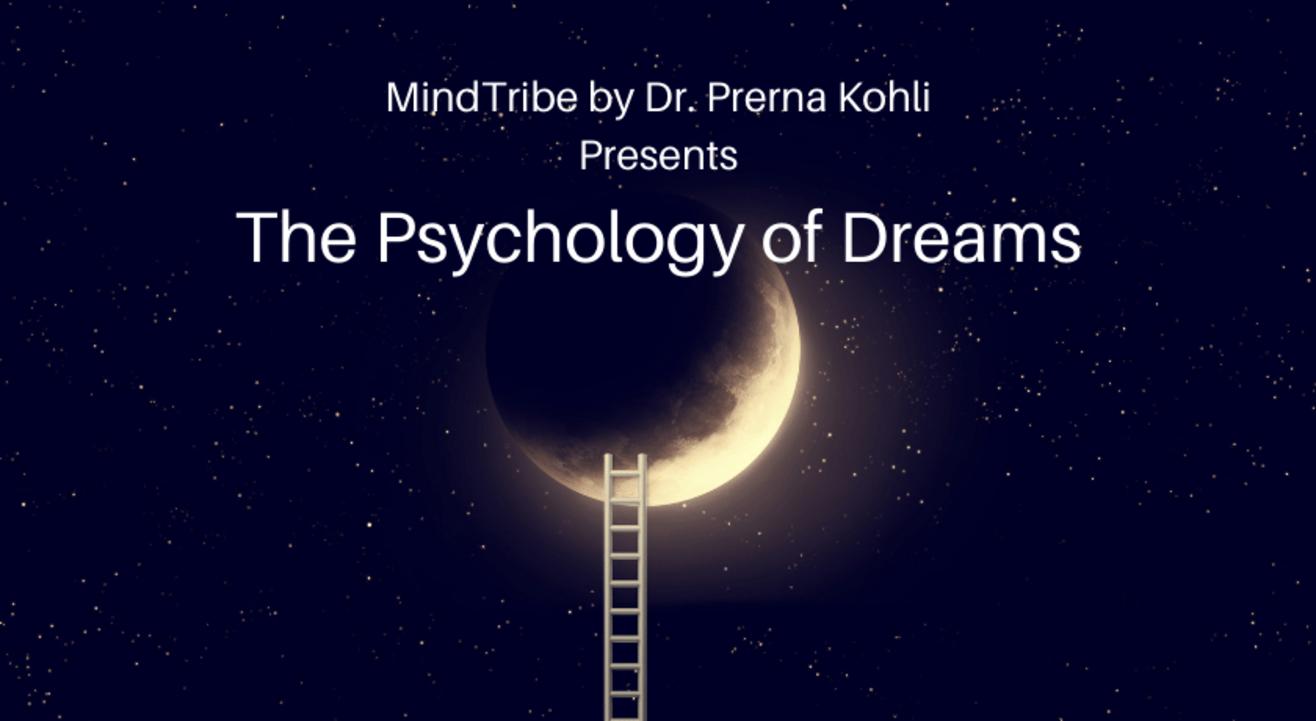 The Psychology of Dreams Workshop - By MindTribe by Dr. Prerna Kohli
