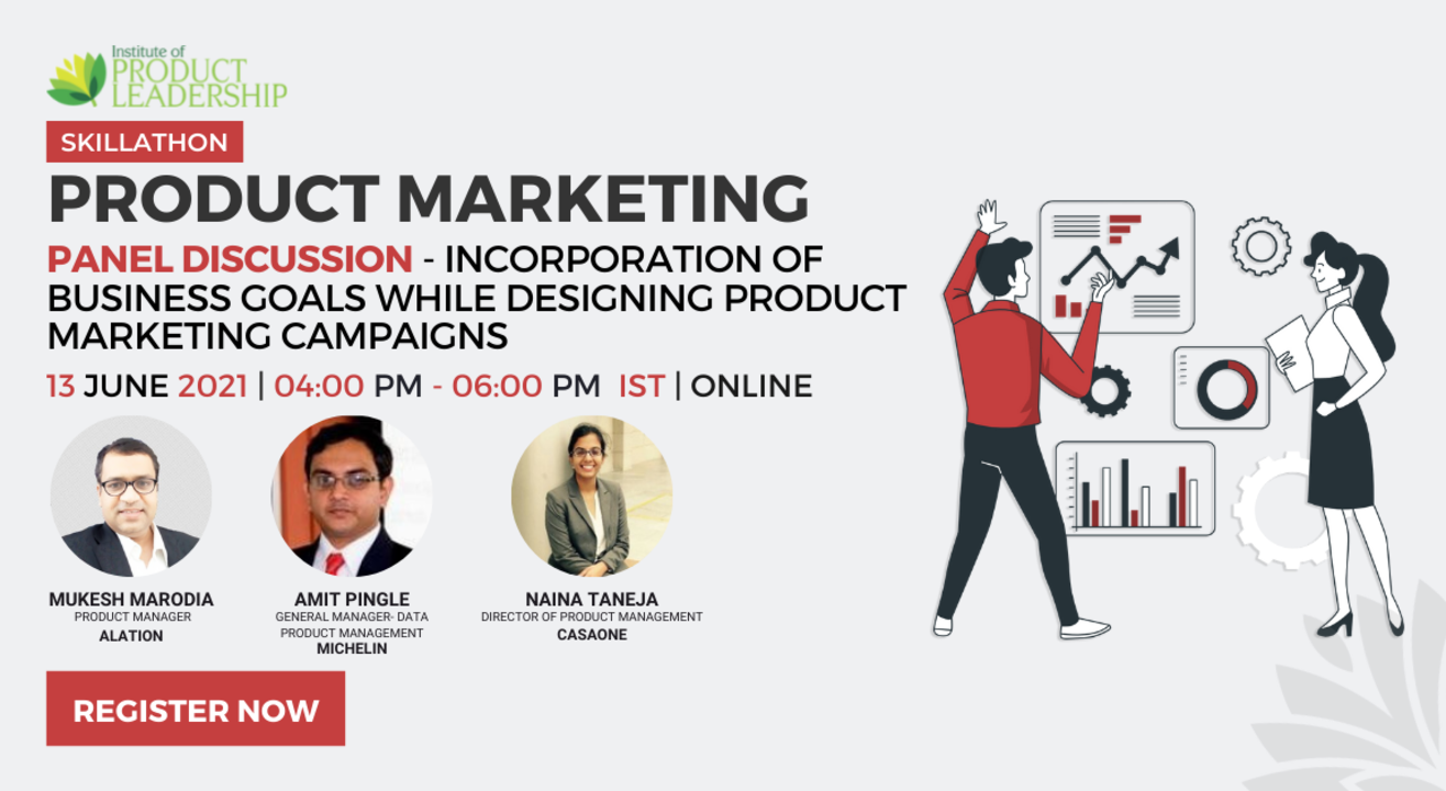 Product Marketing  Panel Discussion - Incorporation of Business Goals while designing Product Marketing Campaigns