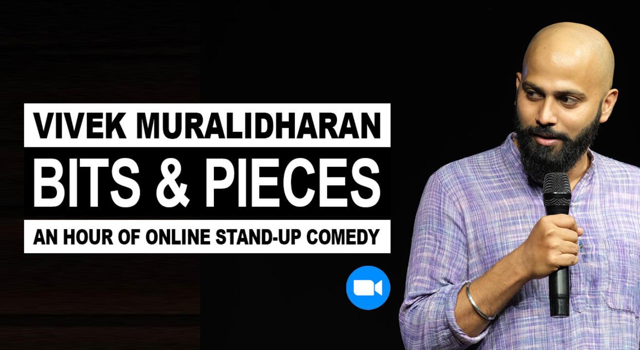 Bits & Pieces   Vivek Muralidharan   Online Standup Comedy Show