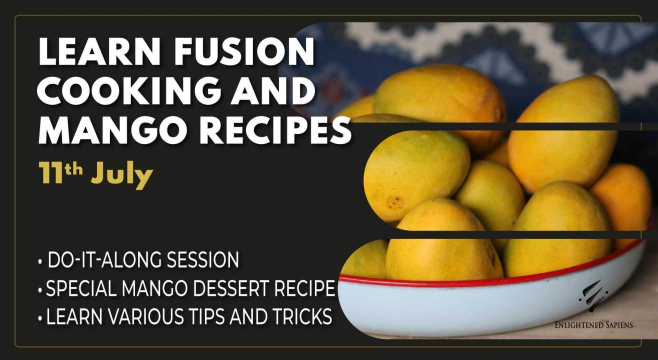 Learn Fusion Cooking and Mango Recipes